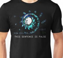 THIS SENTENCE IS FALSE Unisex T-Shirt