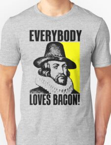 EVERYBODY LOVES BACON! T-Shirt