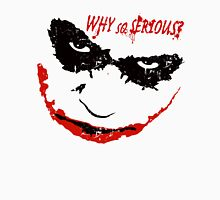 Joker Why So Serious Unisex T-Shirt