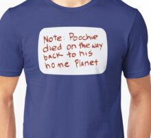 I Have to Go Now... My Planet Needs Me Unisex T-Shirt