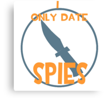 I only date spies- BLU Canvas Print