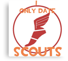 I only date scouts- RED Canvas Print