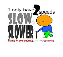 I only have 2 speeds - slow and slower by klimse