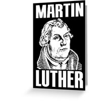 MARTIN LUTHER Greeting Card