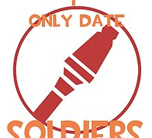 I only date soldiers- RED by macncheesecabra