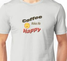 Coffee Makes Me Happy T-Shirt