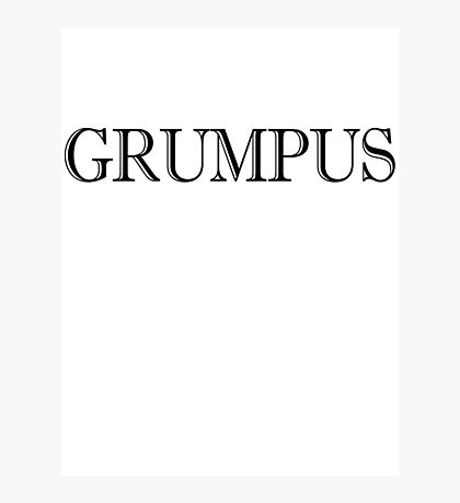 Grumpus Photographic Print
