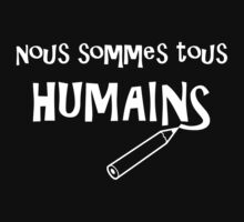 Nous Sommes Tous Humains (We Are All Human) Kids Tee