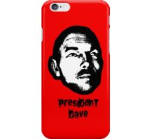 President Dave iPhone Case/Skin