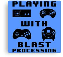 Playing With Blast Processing Canvas Print