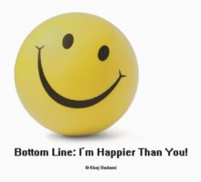 Bottom Line: I'm Happier Than You! by Khoj Badami