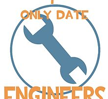 I only date engineers- BLU by macncheesecabra