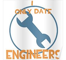 I only date engineers- BLU Poster