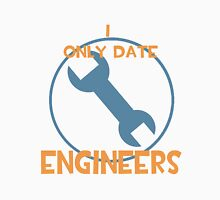 I only date engineers- BLU Unisex T-Shirt