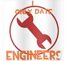 I only date engineers- RED Poster