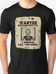 The Joker - Most Wanted In Gotham  T-Shirt