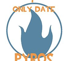 I only date pyros- BLU by macncheesecabra