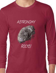 Astronomy Rocks! Long Sleeve T-Shirt