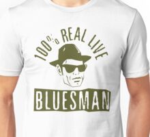 100% Real Live Bluesman Unisex T-Shirt