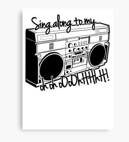 Sing A Long to My Stereo Canvas Print