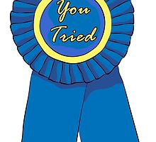 'You Tried' Ribbon  by KLEphoto-design