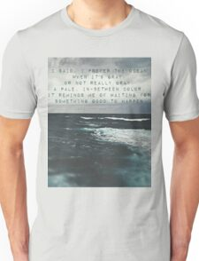 When it's gray Unisex T-Shirt