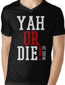 YAH OR DIE! 2 Mens V-Neck T-Shirt