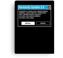 Humanity Update 2.0 Canvas Print