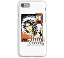 There is no Dana iPhone Case/Skin
