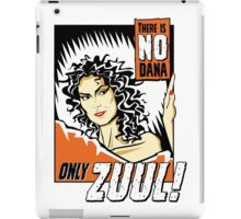 There is no Dana iPad Case/Skin