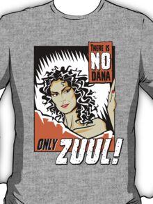 There is no Dana T-Shirt