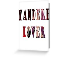 Yandere Lover Greeting Card