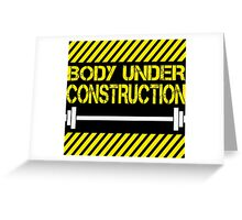 Body under construction Greeting Card