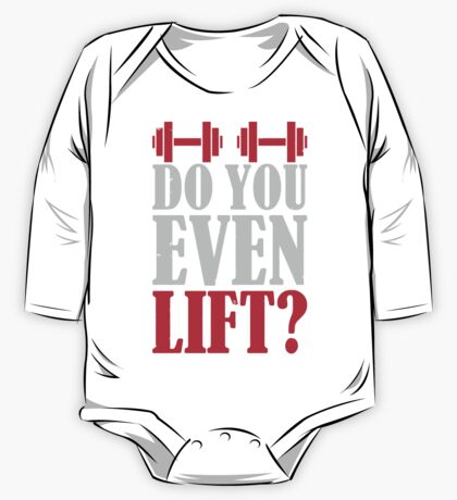 Do you even lift? One Piece - Long Sleeve