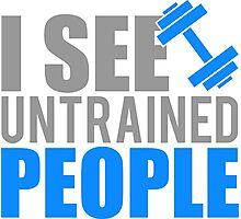 I see untrained people Photographic Print