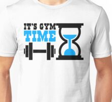 It's gym time Unisex T-Shirt