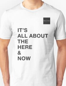 Here & Now T-Shirt