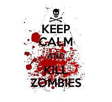 Keep Calm and Kill Zombies Photographic Print
