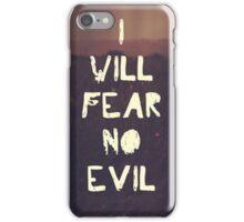 I Will Fear No Evil iPhone Case/Skin
