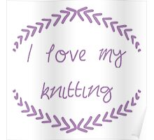 I love my knitting, purple Poster