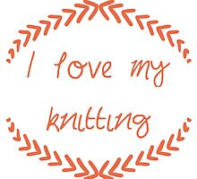 I love my knitting, red by Fascicle