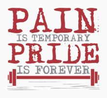Pain is temporary, Pride is forever Kids Clothes