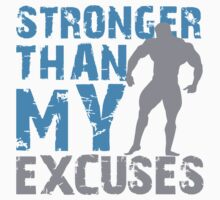 Stronger than my excuses One Piece - Short Sleeve