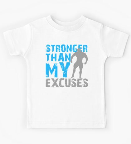 Stronger than my excuses Kids Tee