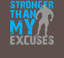 Stronger than my excuses Unisex T-Shirt