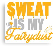 Sweat is my Fairydust Canvas Print