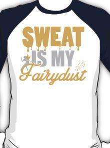 Sweat is my Fairydust T-Shirt