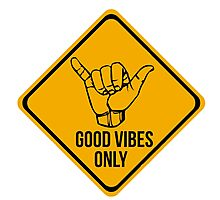 Good vibes!!! Photographic Print