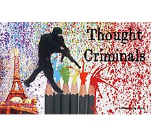 Thought Criminals Photographic Print