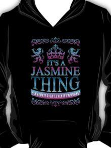 It's a JASMINE Thing T-Shirt